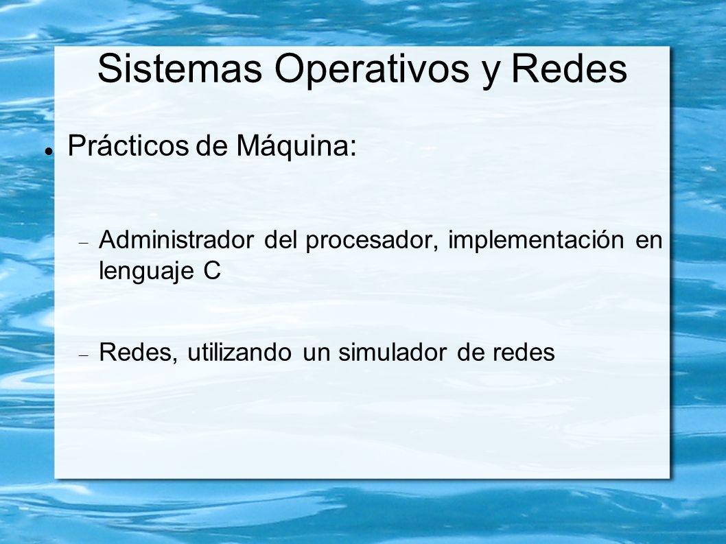 Sistemas Operativos y Redes Prácticos de Máquina: Administrador del procesador, implementación en lenguaje C Redes, utilizando un simulador de redes