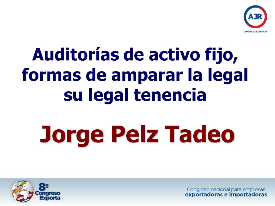 Auditorías de activo fijo, formas de amparar la legal su legal tenencia Jorge Pelz Tadeo