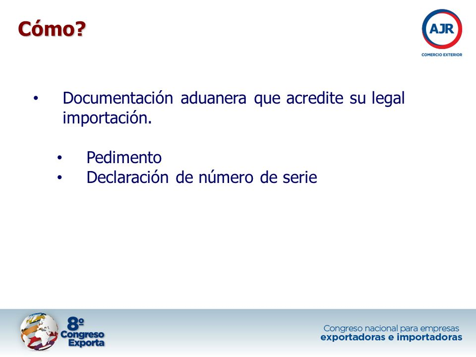 Documentación aduanera que acredite su legal importación.