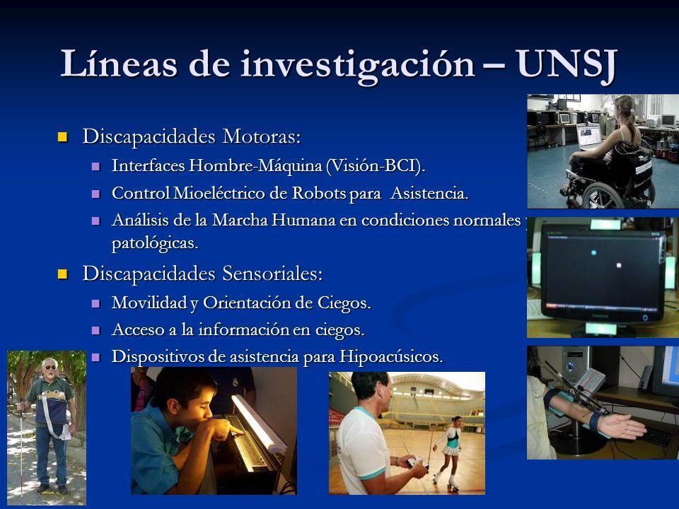 Líneas de investigación – UNSJ Discapacidades Motoras: Discapacidades Motoras: Interfaces Hombre-Máquina (Visión-BCI). Interfaces Hombre-Máquina (Visi