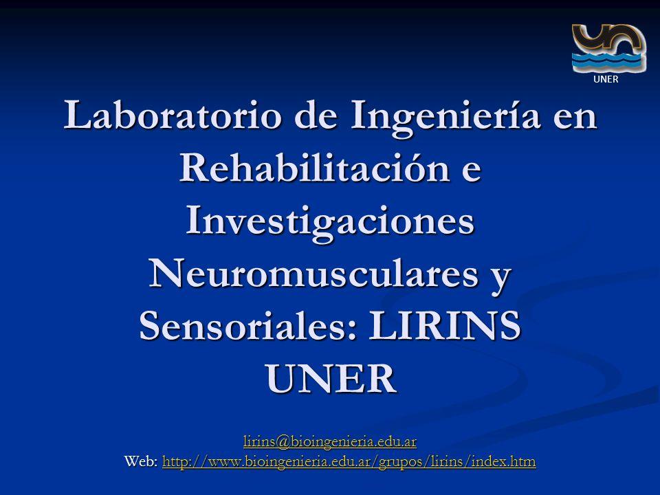 Laboratorio de Ingeniería en Rehabilitación e Investigaciones Neuromusculares y Sensoriales: LIRINS UNER lirins@bioingenieria.edu.ar Web: http://www.b