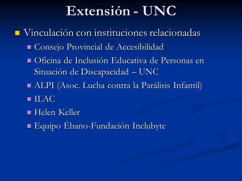 Extensión - UNC Vinculación con instituciones relacionadas Vinculación con instituciones relacionadas Consejo Provincial de Accesibilidad Consejo Prov