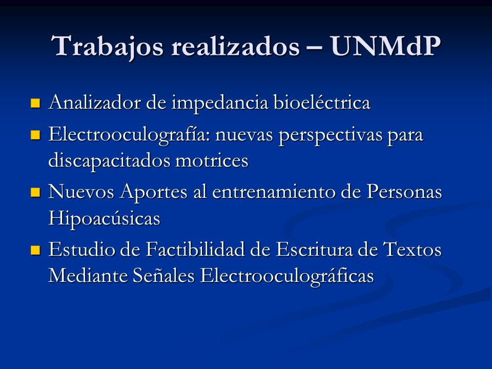 Trabajos realizados – UNMdP Analizador de impedancia bioeléctrica Analizador de impedancia bioeléctrica Electrooculografía: nuevas perspectivas para d