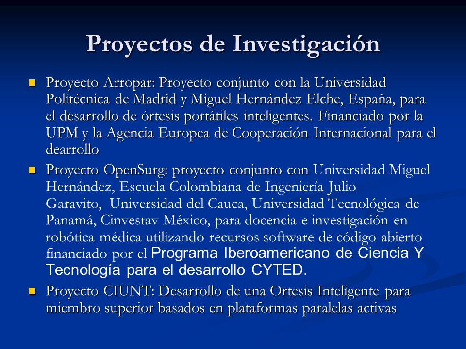 Proyectos de Investigación Proyecto Arropar: Proyecto conjunto con la Universidad Politécnica de Madrid y Miguel Hernández Elche, España, para el desa