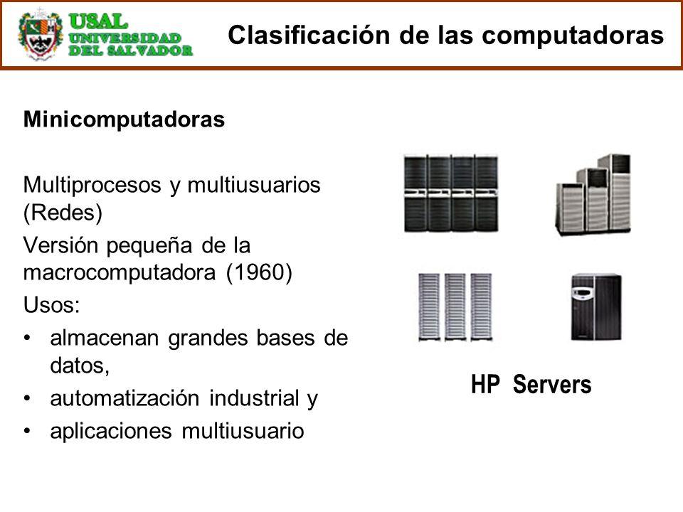 Minicomputadoras Multiprocesos y multiusuarios (Redes) Versión pequeña de la macrocomputadora (1960) Usos: almacenan grandes bases de datos, automatiz