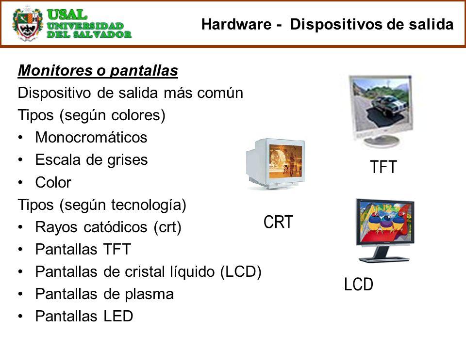 Monitores o pantallas Dispositivo de salida más común Tipos (según colores) Monocromáticos Escala de grises Color Tipos (según tecnología) Rayos catód