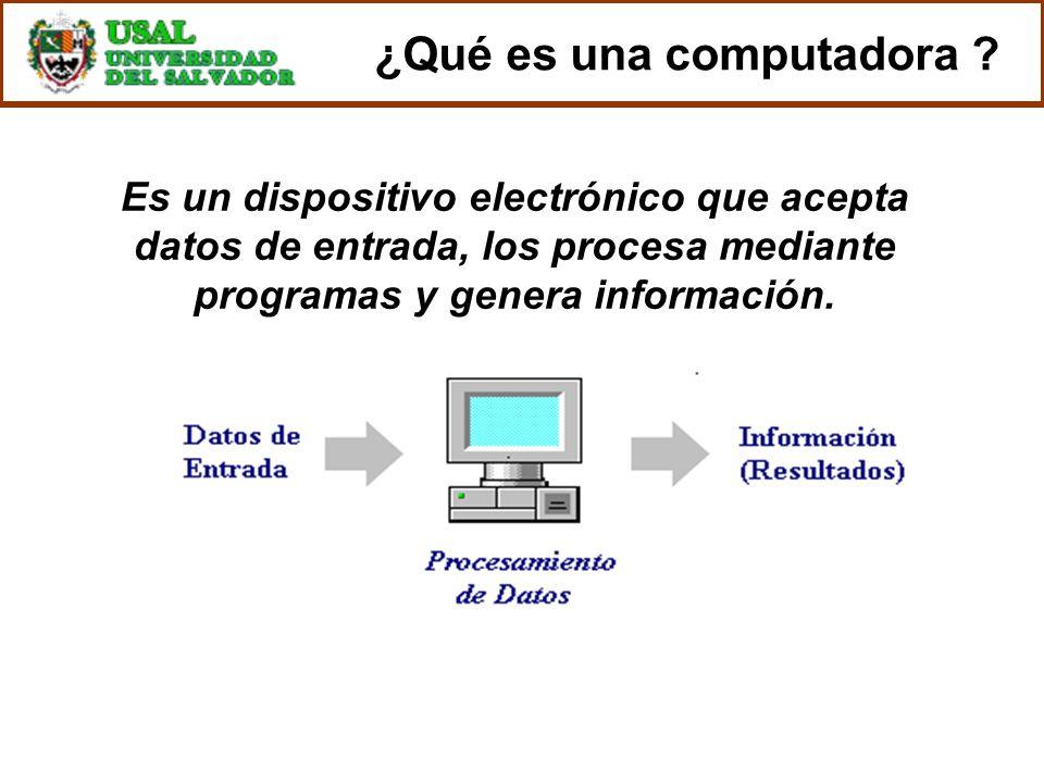 ¿Qué es una computadora ? Es un dispositivo electrónico que acepta datos de entrada, los procesa mediante programas y genera información.