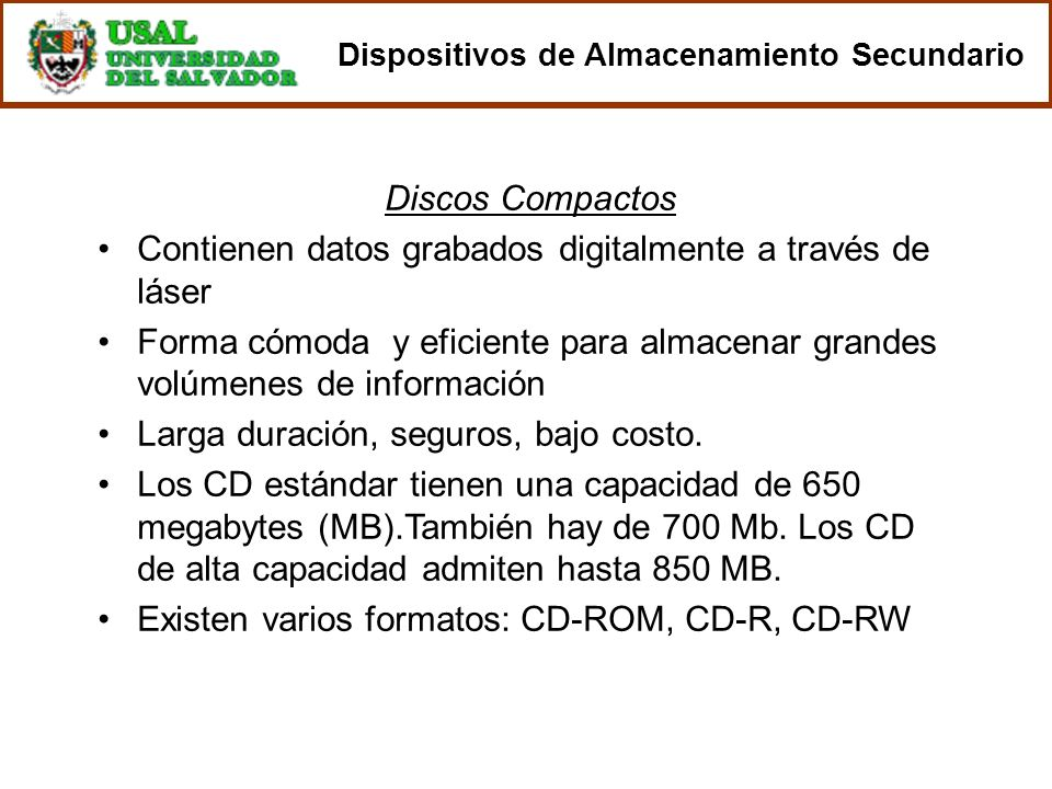 Discos Compactos Contienen datos grabados digitalmente a través de láser Forma cómoda y eficiente para almacenar grandes volúmenes de información Larg