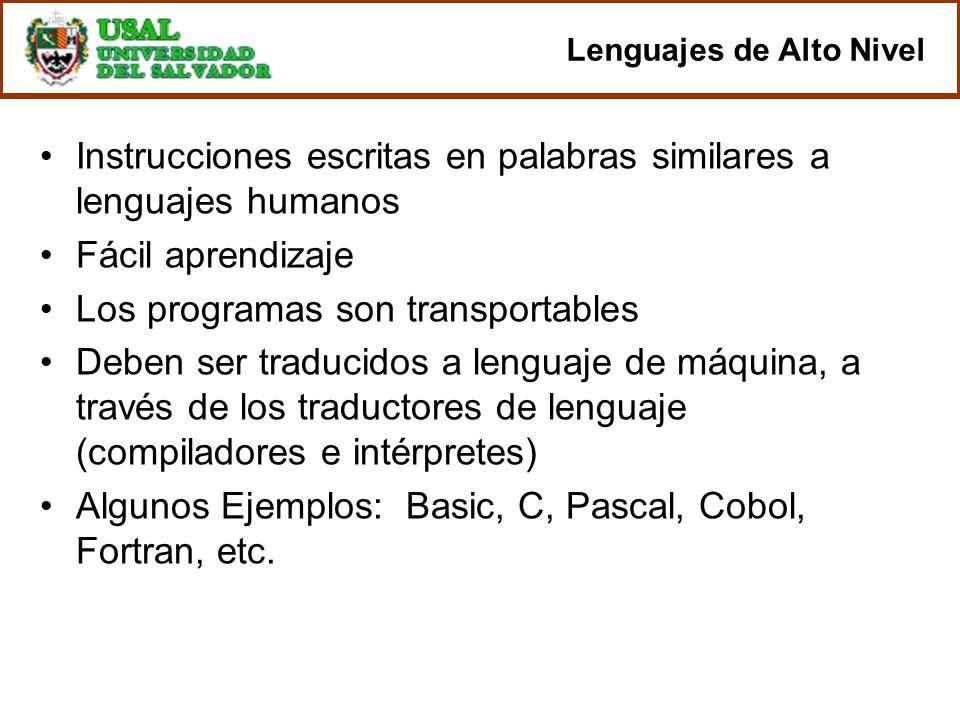 Instrucciones escritas en palabras similares a lenguajes humanos Fácil aprendizaje Los programas son transportables Deben ser traducidos a lenguaje de