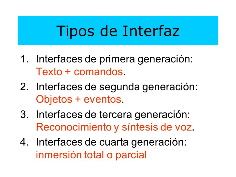 1.Interfaces de primera generación: Texto + comandos.