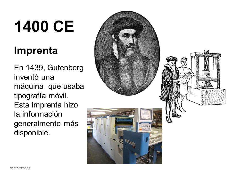 1400 CE Imprenta En 1439, Gutenberg inventó una máquina que usaba tipografía móvil. Esta imprenta hizo la información generalmente más disponible. ©20