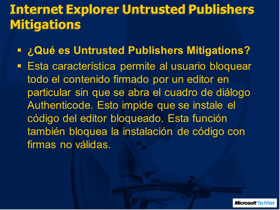 Internet Explorer Untrusted Publishers Mitigations ¿Qué es Untrusted Publishers Mitigations.