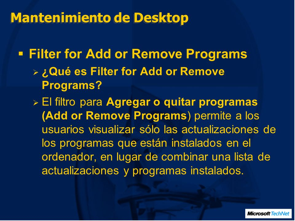 Mantenimiento de Desktop Filter for Add or Remove Programs ¿Qué es Filter for Add or Remove Programs.