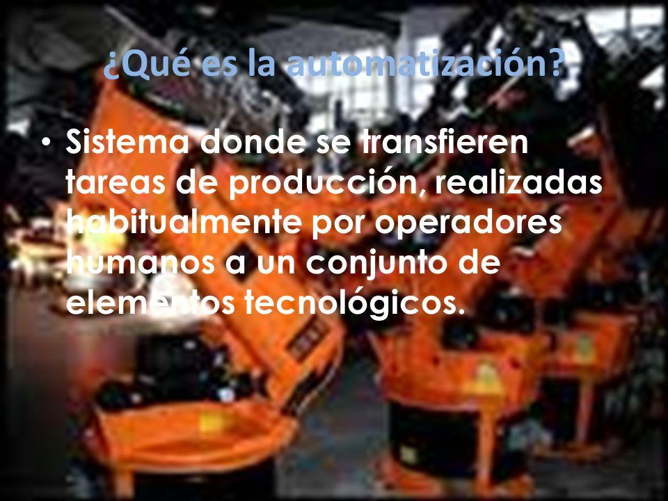 Parte operativa: Detectores y Captadores Como las personas necesitan de los sentidos para percibir, lo que ocurre en su entorno, los sistemas automatizados precisan de los transductores para adquirir información de: La variación de ciertas magnitudes físicas del sistema.