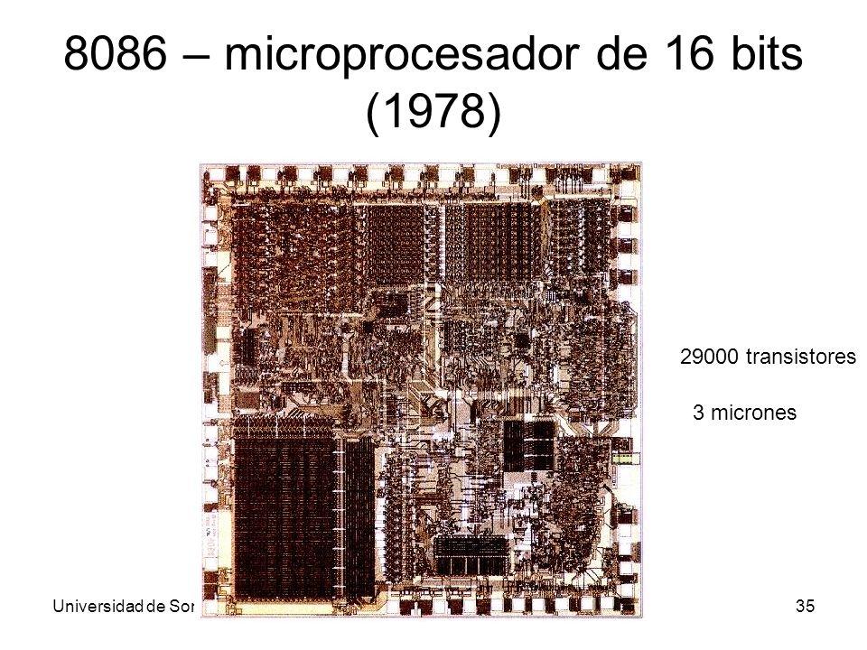 Universidad de SonoraArquitectura de Computadoras35 8086 – microprocesador de 16 bits (1978) 29000 transistores 3 micrones