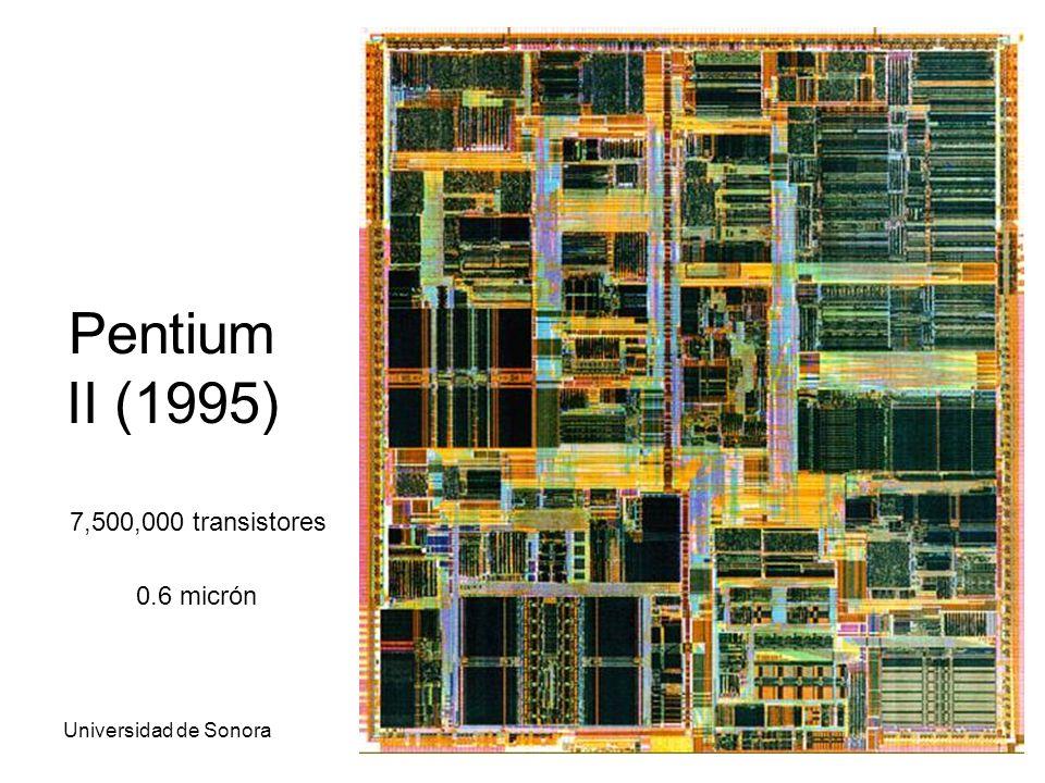 Universidad de SonoraArquitectura de Computadoras42 Pentium II (1995) 7,500,000 transistores 0.6 micrón