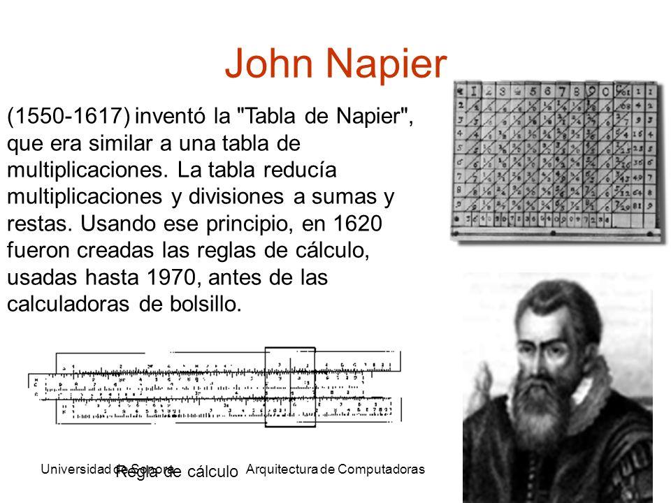 Universidad de SonoraArquitectura de Computadoras9 Máquinas de calcular El alemán Wilhelm Schickard (1592-1635) construyó una máquina de calcular en 1623 y la llamó Speeding Clock.