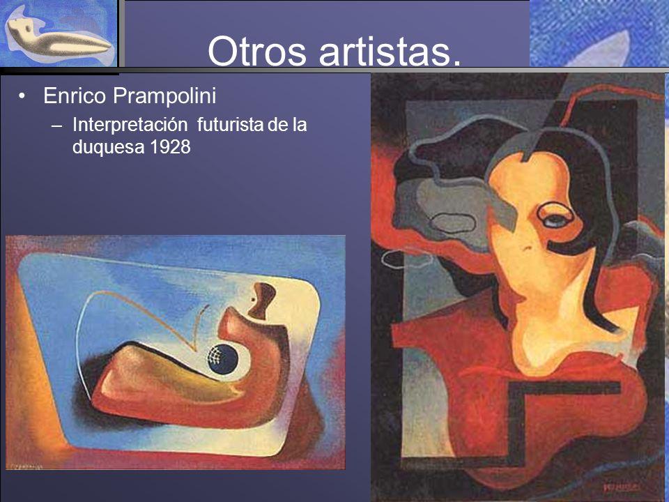 Otros artistas. Enrico Prampolini –Interpretación futurista de la duquesa 1928