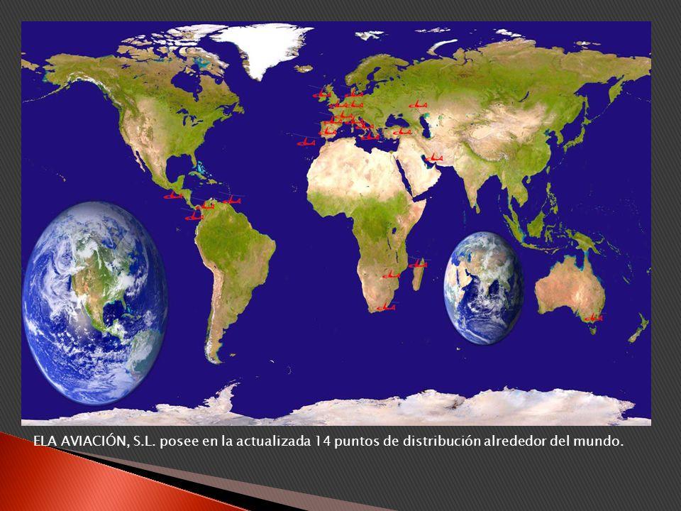 ELA AVIACIÓN, S.L. posee en la actualizada 14 puntos de distribución alrededor del mundo.