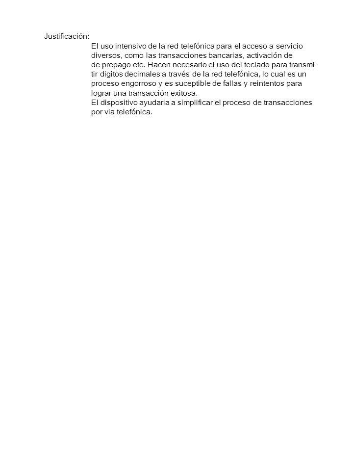 Justificación: El uso intensivo de la red telefónica para el acceso a servicio diversos, como las transacciones bancarias, activación de de prepago et