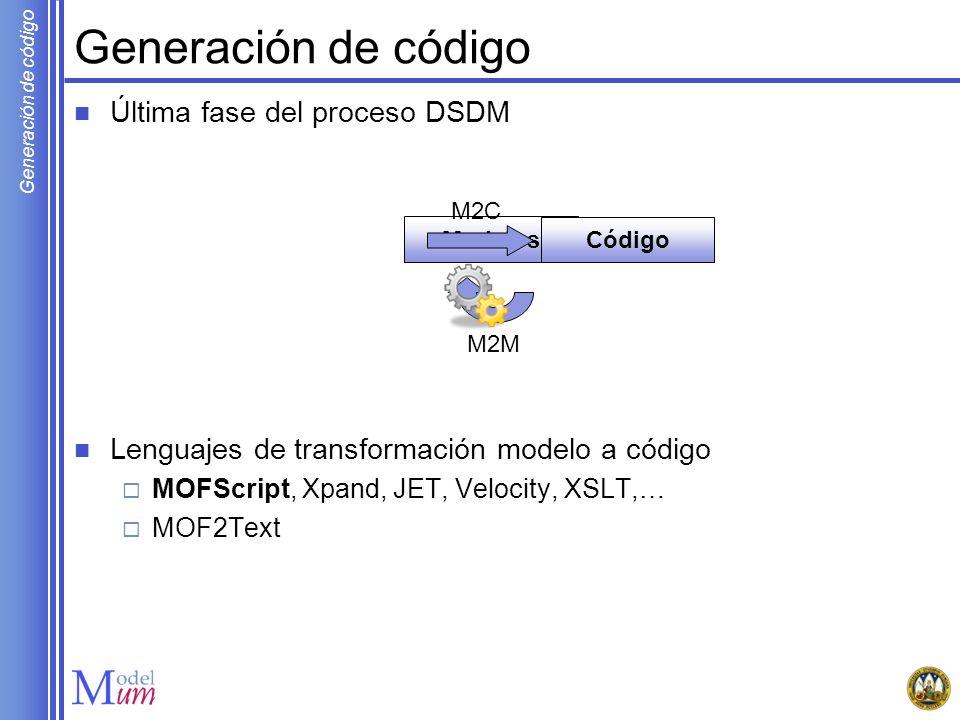 Generación de código MOFScript Polimorfismo y ligadura dinámica Reglas con el mismo identificador para diferentes contextos Resolución de reglas en tiempo de ejecución metamodel.MetaclassA::rule() { Code for MetaclassA } metamodel.MetaclassB::rule() { Code for MetaclassB } metamodel.MetaclassC::rule() { Code for MetaclassC } metamodel.Metaclass::main() { self.content->forEach(s) { s.rule(); } SuperMetaclass MetaclassCMetaclassA MetaclassB SuperMetaclassMetaclass content