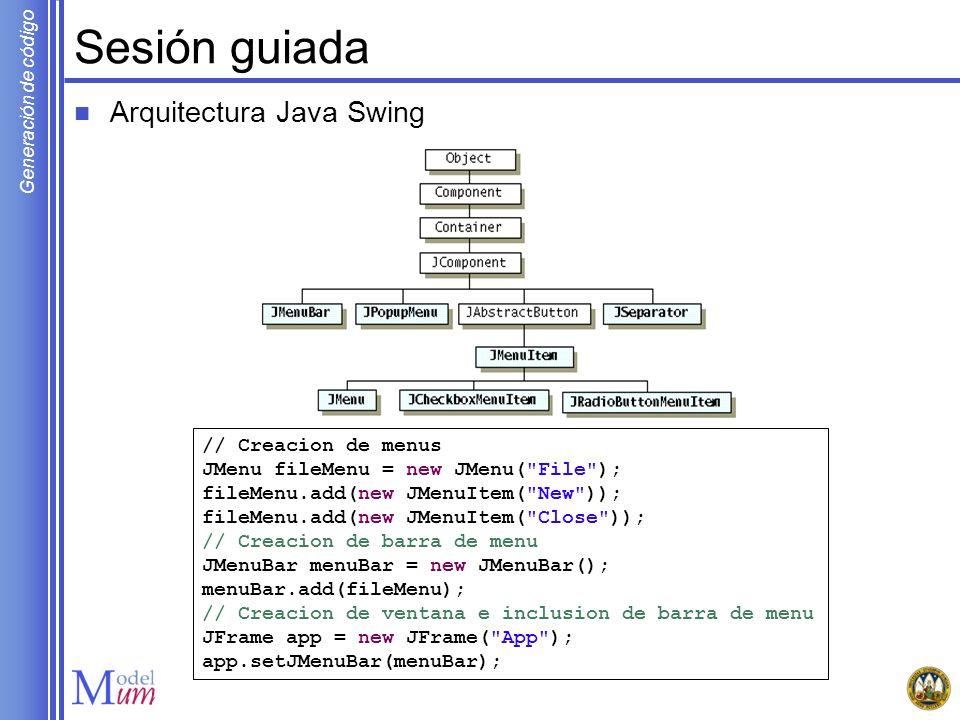 Generación de código Sesión guiada Arquitectura Java Swing // Creacion de menus JMenu fileMenu = new JMenu(