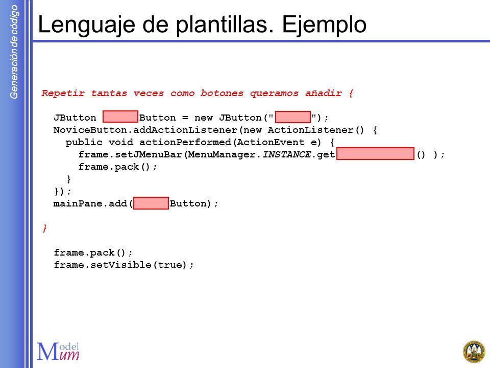 Generación de código Desarrollo de la sesión Generación de código MOFScript Ejemplo Generar el código DOT para una máquina de estados Pasos Definir el metamodelo origen Definir la transformación MOFScript Ejecutar / Corregir la transformación Presentación del entorno Desarrollo del guión