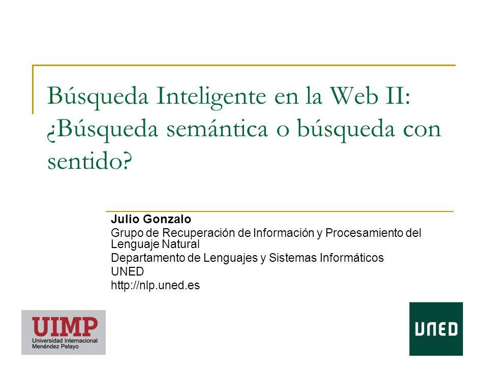 Búsqueda Inteligente en la Web II: ¿Búsqueda semántica o búsqueda con sentido.