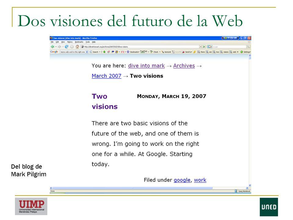 Dos visiones del futuro de la Web Del blog de Mark Pilgrim