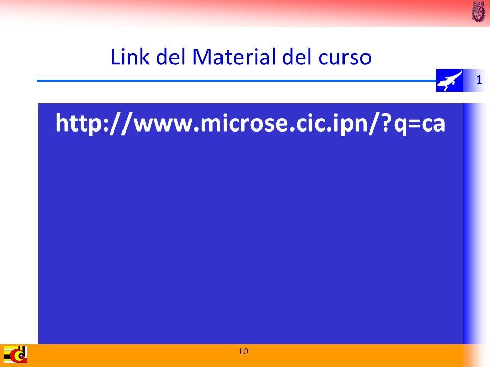 1 Link del Material del curso http://www.microse.cic.ipn/?q=ca 10