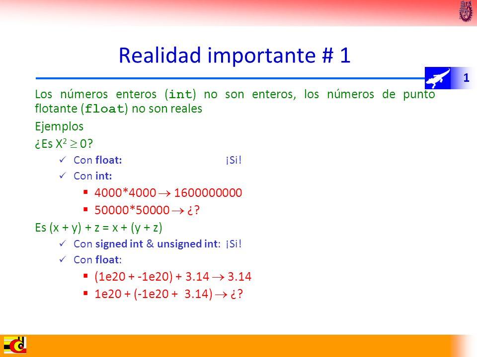 1 Aritmética computacional No genera valores aleatorios Las operaciones aritméticas tienen propiedades matemáticas importantes No se puede asumir propiedades usuales Debido a la exactitud de las representaciones (Registros) Las operaciones con enteros satisfacen las propiedades de un anillo Conmutatividad, asociatividad y distributividad Las operaciones de punto flotante satisfacen las propiedades de orden Monotonicidad, valores de signo Observaciones Se necesita entender cuál abstracciones aplicar dependiendo del contexto Es un tema importante para programadores de compiladores y programadores de aplicaciones serias