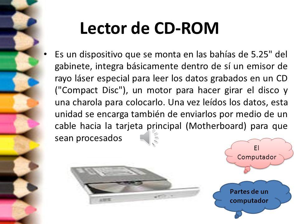 CD-ROM Es un disco compacto óptico utilizado para almacenar información no volátil, el mismo medio utilizado por los CD de audio, puede ser leído por