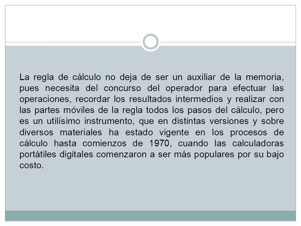 Fue diseñada por Wilhelm Schickard en 1623.También fue llamada «reloj calculador».