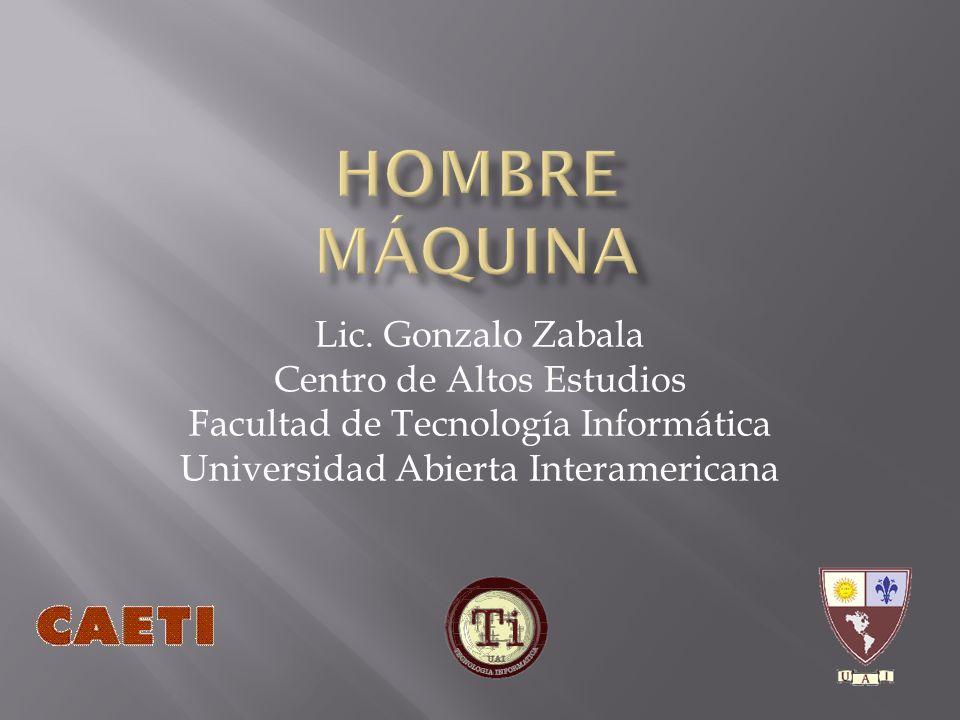 Lic. Gonzalo Zabala Centro de Altos Estudios Facultad de Tecnología Informática Universidad Abierta Interamericana