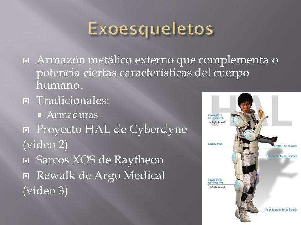 Armazón metálico externo que complementa o potencia ciertas características del cuerpo humano. Tradicionales: Armaduras Proyecto HAL de Cyberdyne (vid