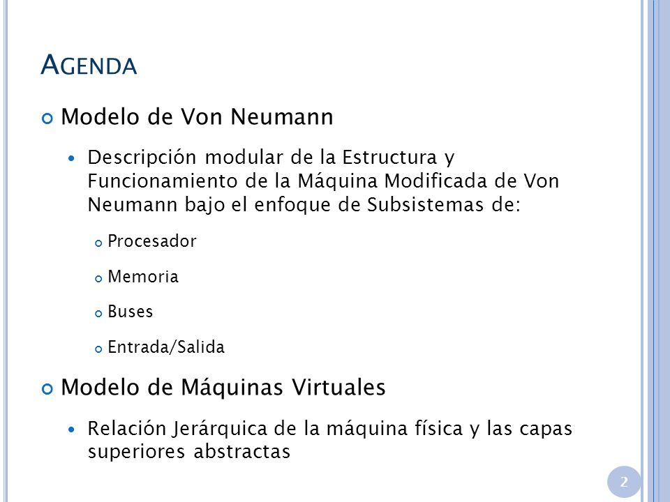A GENDA Modelo de Von Neumann Descripción modular de la Estructura y Funcionamiento de la Máquina Modificada de Von Neumann bajo el enfoque de Subsist
