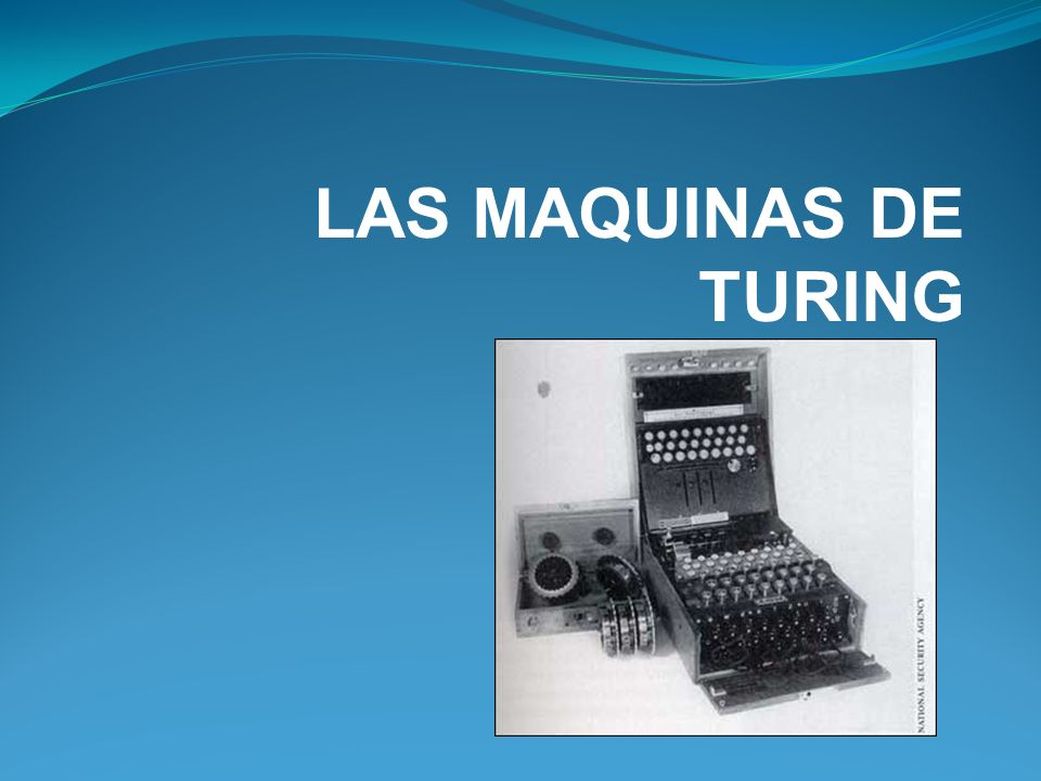 LAS MAQUINAS DE TURING