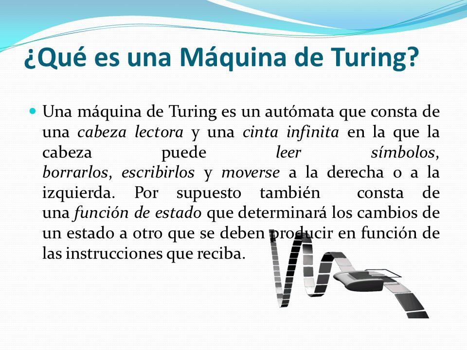 ¿Qué es una Máquina de Turing.