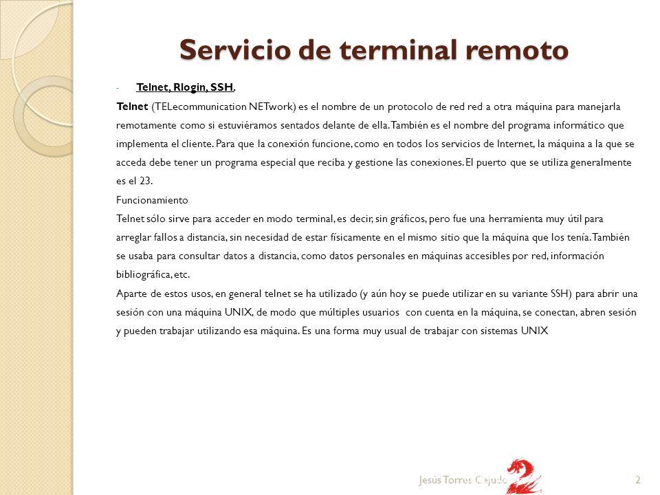 Servicio de terminal remoto - Telnet, Rlogin, SSH. Telnet (TELecommunication NETwork) es el nombre de un protocolo de red red a otra máquina para mane
