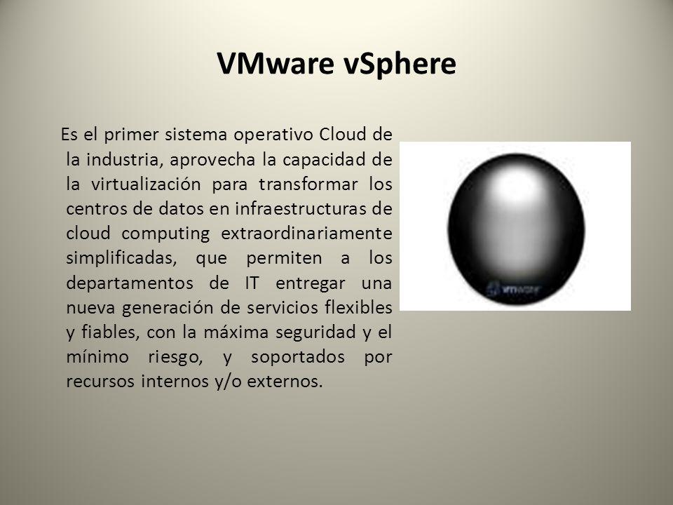 VMware vSphere Es el primer sistema operativo Cloud de la industria, aprovecha la capacidad de la virtualización para transformar los centros de datos