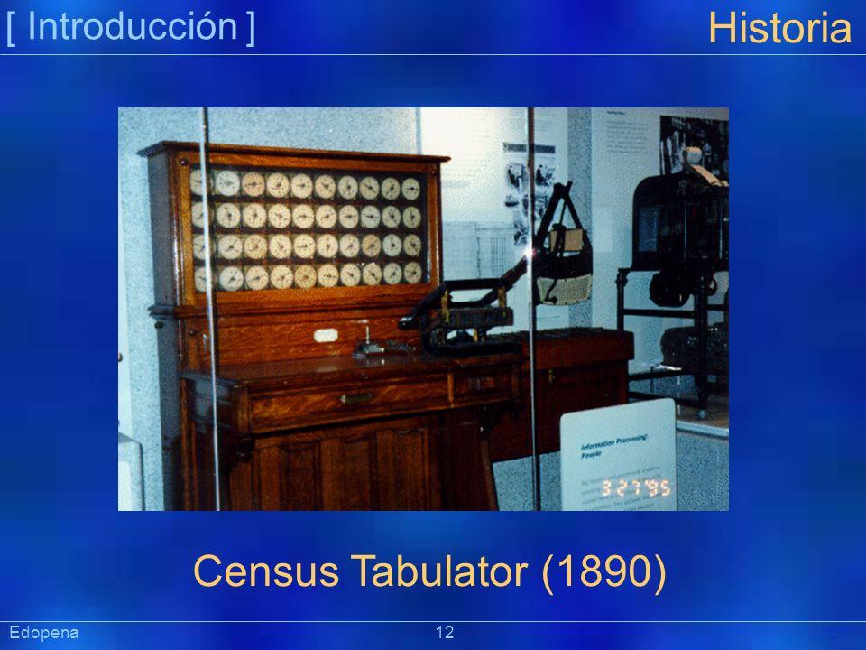 [ Introducción ] Präsentat ion Historia Census Tabulator (1890) Edopena 12