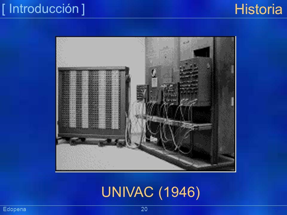 [ Introducción ] Präsentat ion Edopena 20 Historia UNIVAC (1946)