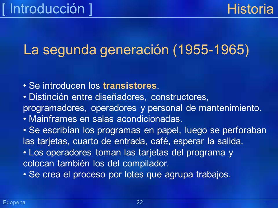 [ Introducción ] Präsentat ion Edopena 22 Historia La segunda generación (1955-1965) Se introducen los transistores. Distinción entre diseñadores, con