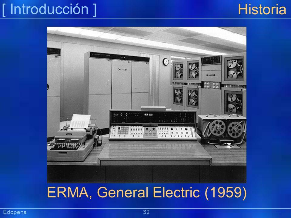 [ Introducción ] Präsentat ion Edopena 32 Historia ERMA, General Electric (1959)