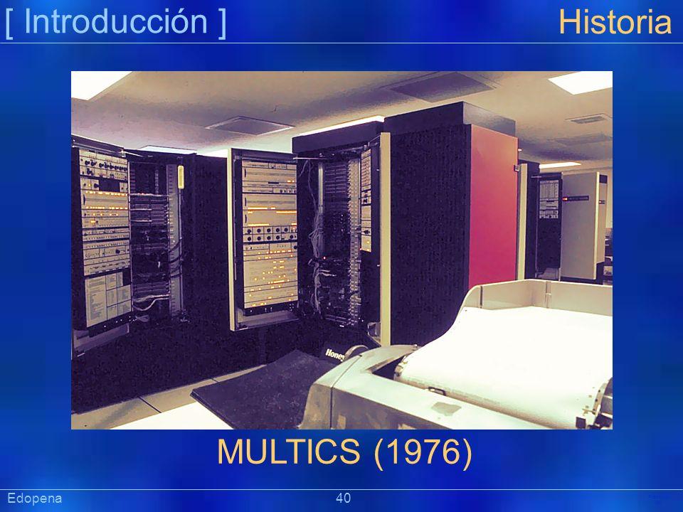 [ Introducción ] Präsentat ion Edopena 40 Historia MULTICS (1976)