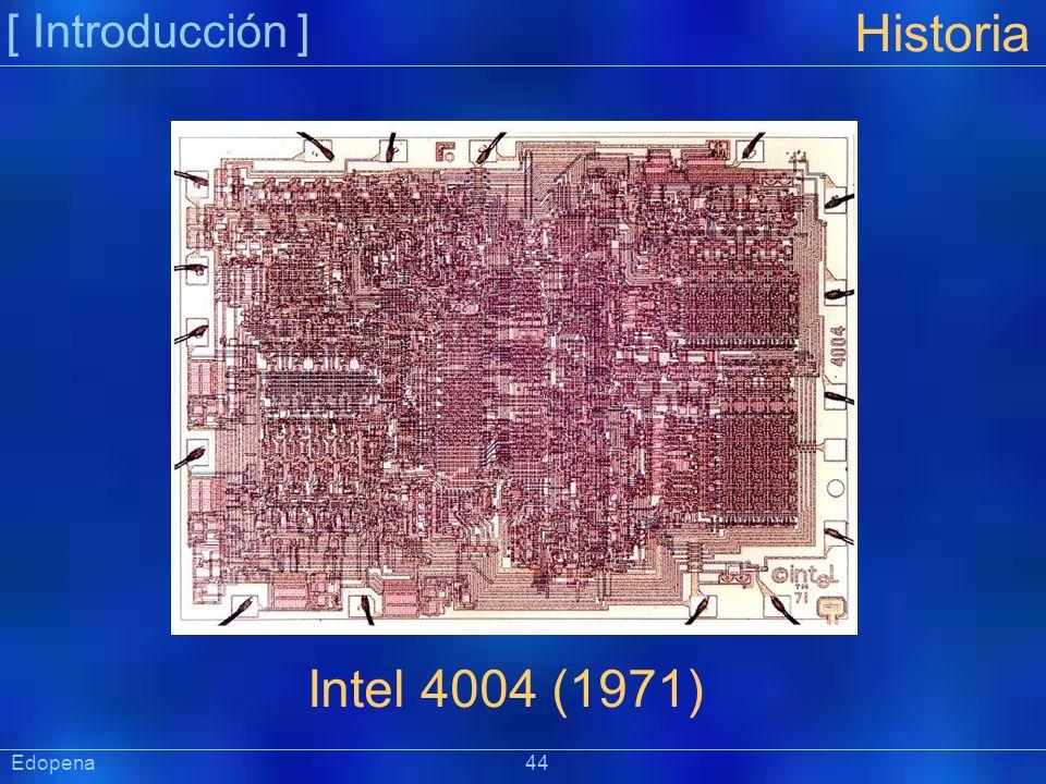 [ Introducción ] Präsentat ion Edopena 44 Historia Intel 4004 (1971)