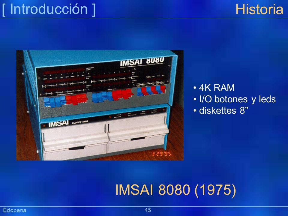 [ Introducción ] Präsentat ion Historia IMSAI 8080 (1975) 4K RAM I/O botones y leds diskettes 8 Edopena 45