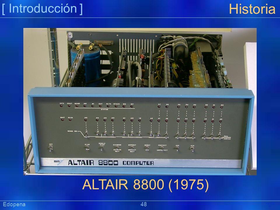[ Introducción ] Präsentat ion Edopena 48 Historia ALTAIR 8800 (1975)