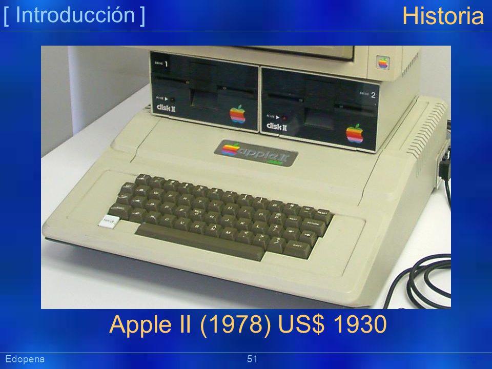 [ Introducción ] Präsentat ion Edopena 51 Historia Apple II (1978) US$ 1930