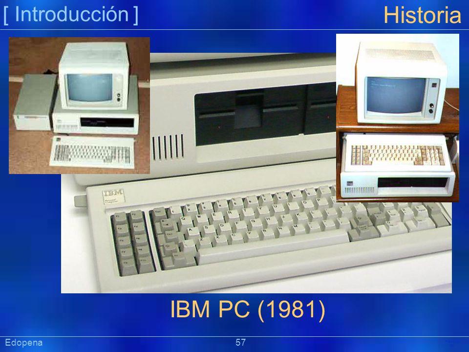 [ Introducción ] Präsentat ion Edopena 57 Historia IBM PC (1981)